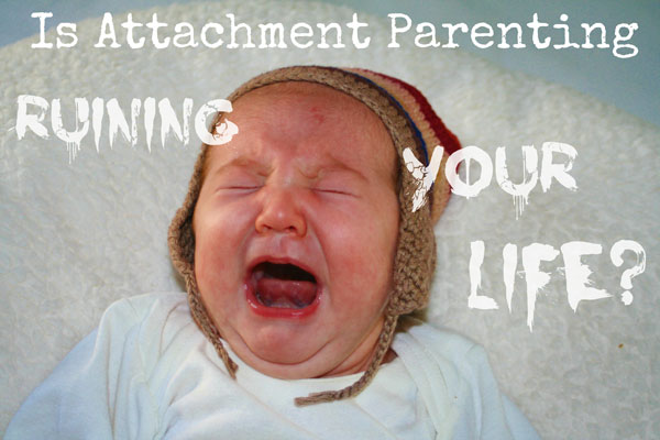 Is-Attachment-Parenting-Ruining-Your-LIfe